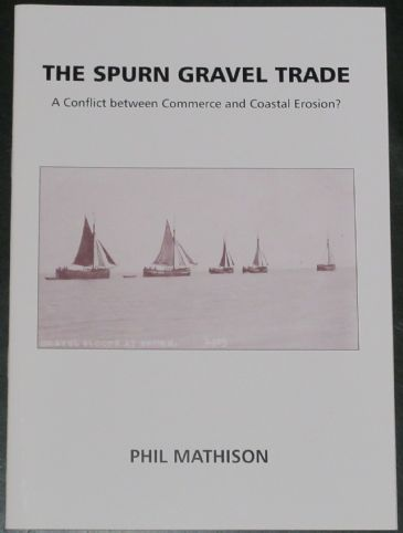 The Spurn Gravel Trade - A Conflict between Commerce and Coastal Erosion, by Phil Mathison